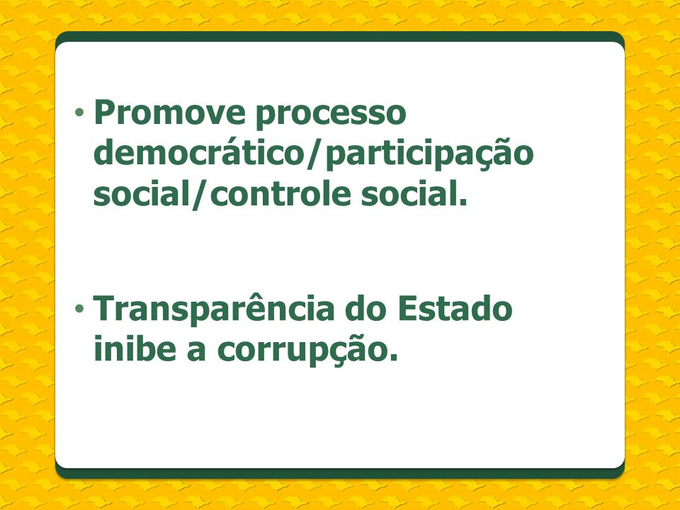 Promove processo democrático/participação social/controle social.