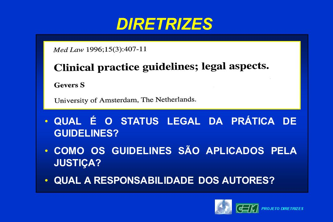 DIRETRIZES QUAL É O STATUS LEGAL DA PRÁTICA DE GUIDELINES