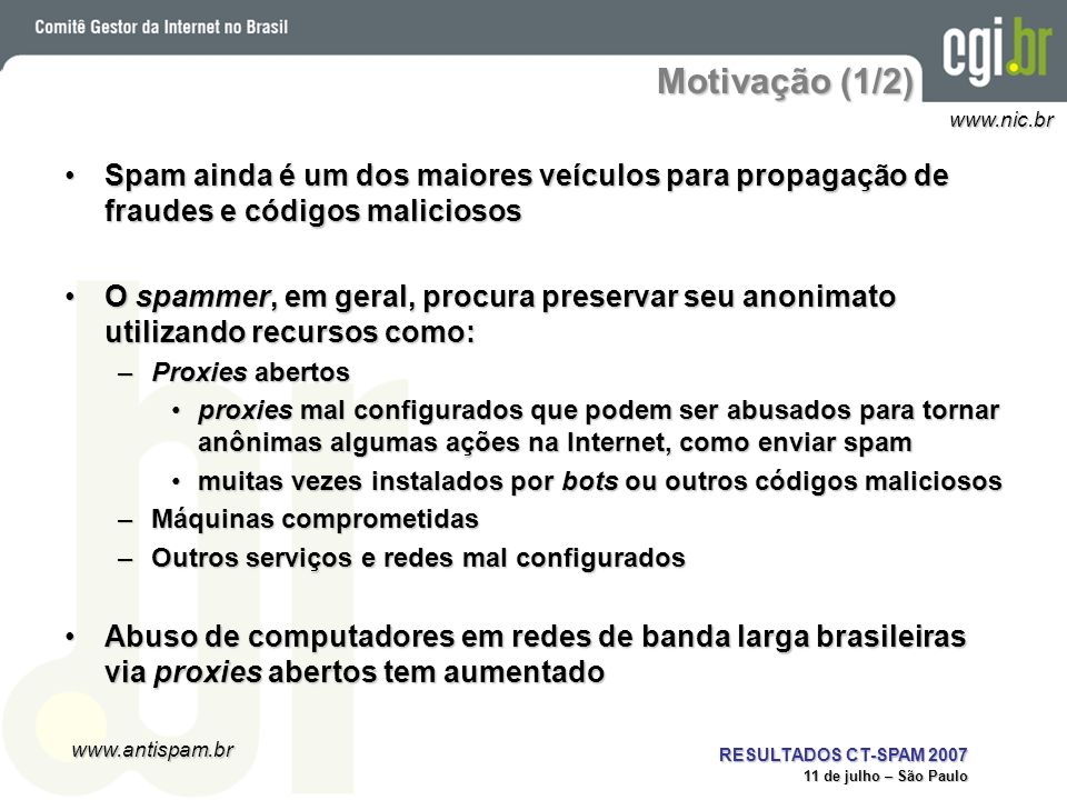 Motivação (1/2)Spam ainda é um dos maiores veículos para propagação de fraudes e códigos maliciosos.