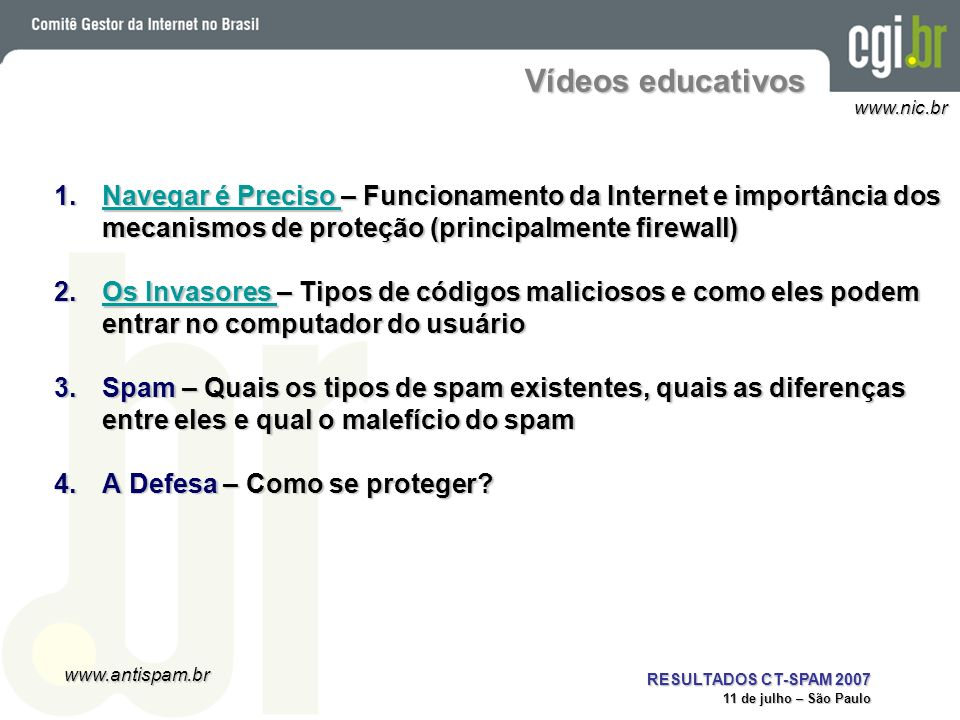Vídeos educativosNavegar é Preciso – Funcionamento da Internet e importância dos mecanismos de proteção (principalmente firewall)
