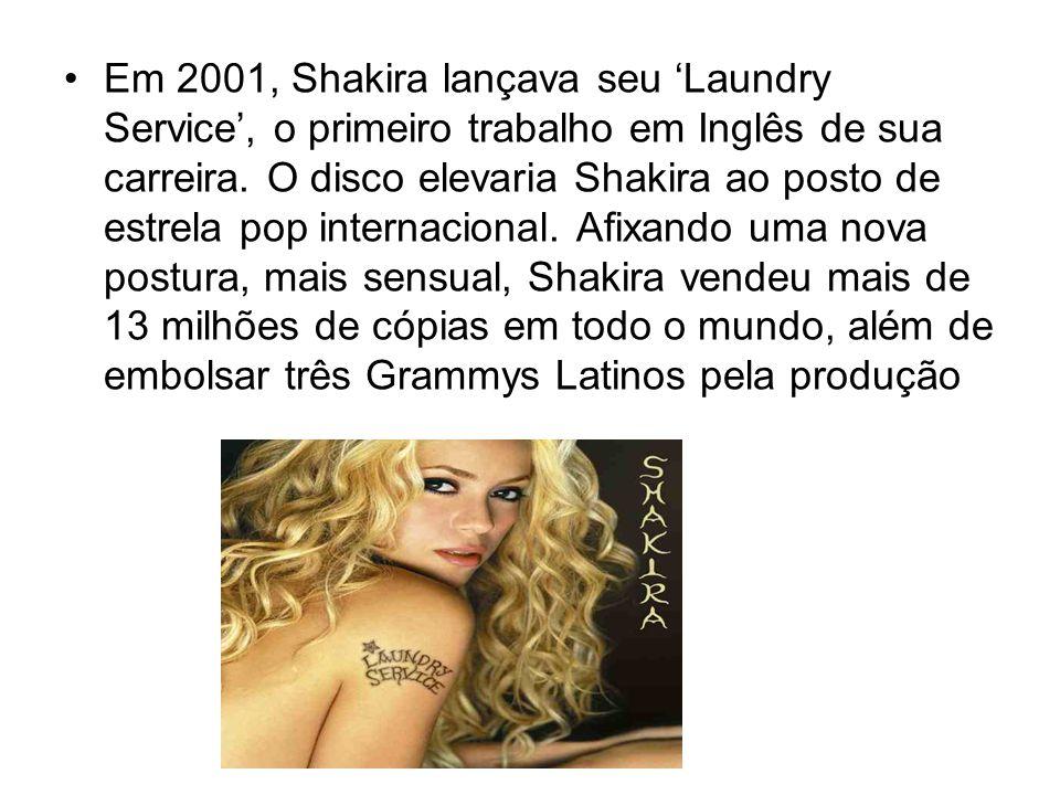 Em 2001, Shakira lançava seu 'Laundry Service', o primeiro trabalho em Inglês de sua carreira.