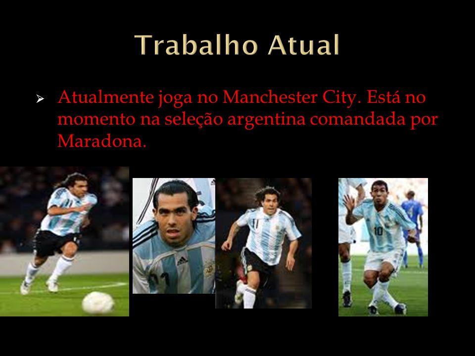 Trabalho Atual Atualmente joga no Manchester City.