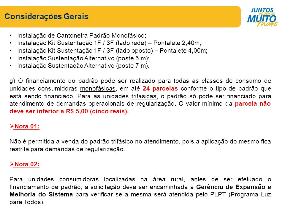 Considerações Gerais Instalação de Cantoneira Padrão Monofásico;