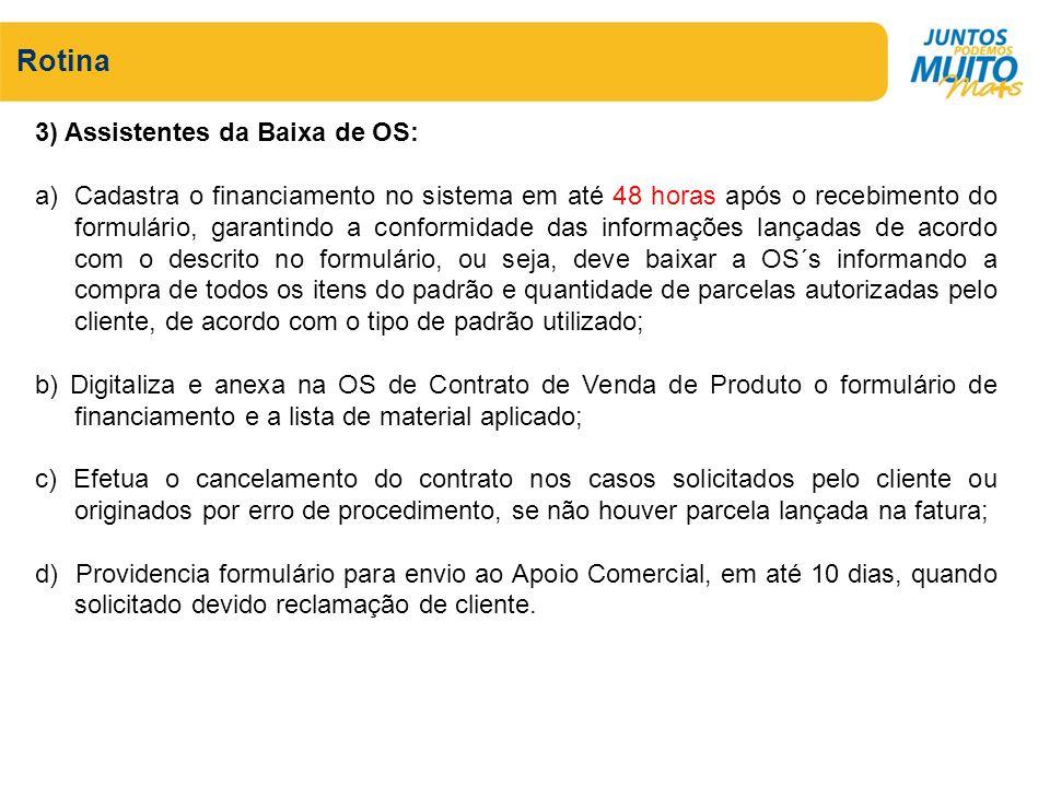 Rotina 3) Assistentes da Baixa de OS: