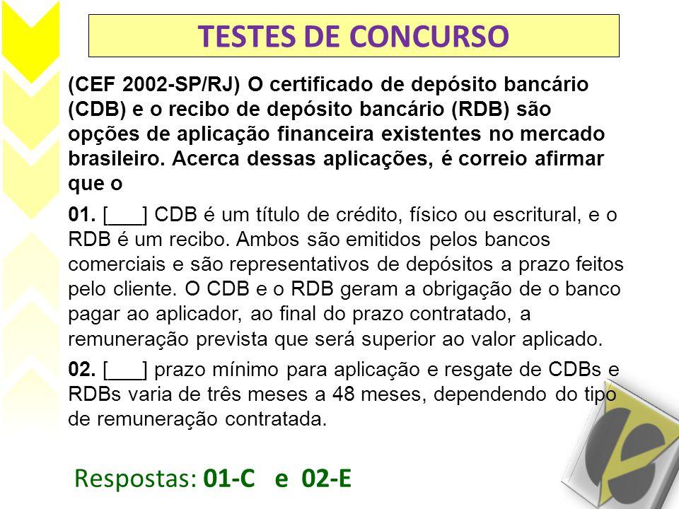TESTES DE CONCURSO Respostas: 01-C e 02-E