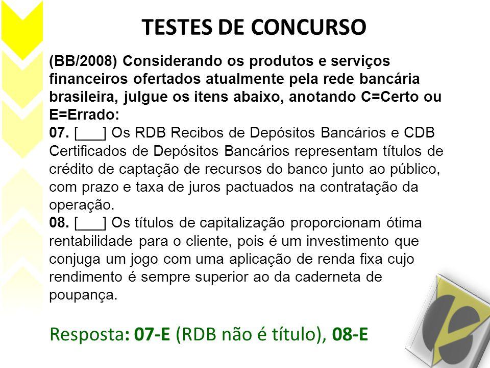 TESTES DE CONCURSO Resposta: 07-E (RDB não é título), 08-E