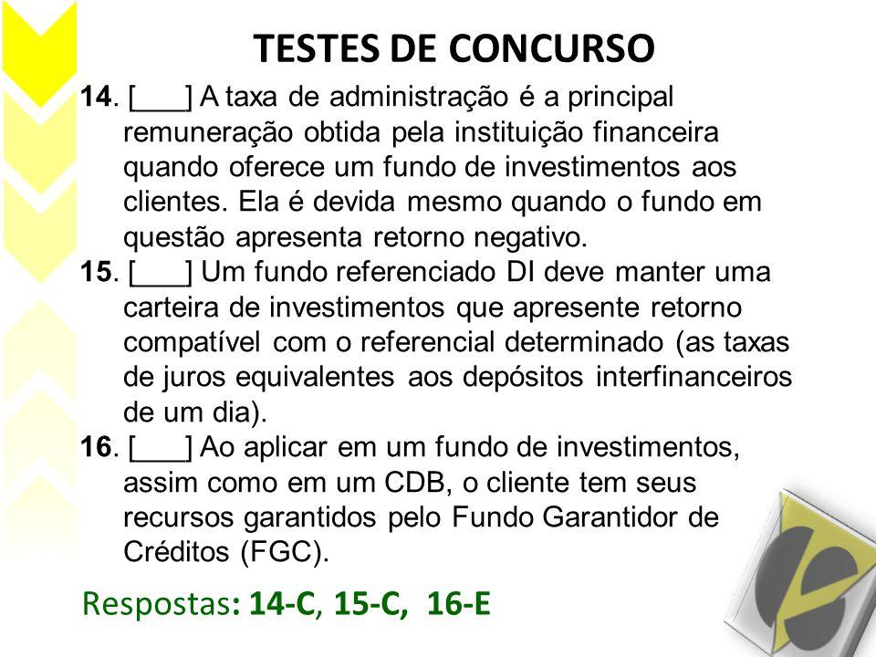 TESTES DE CONCURSO Respostas: 14-C, 15-C, 16-E