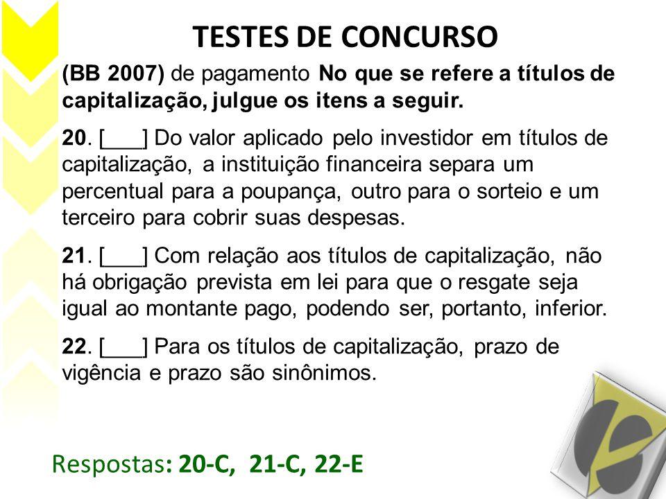 TESTES DE CONCURSO Respostas: 20-C, 21-C, 22-E