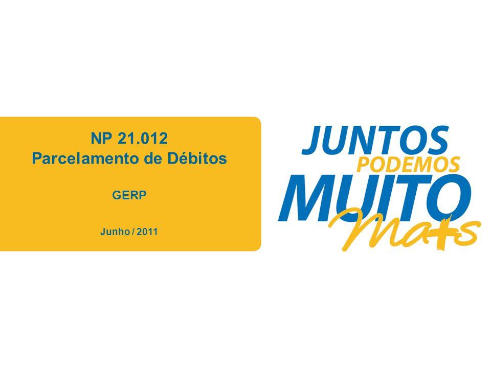NP 21.012 Parcelamento de Débitos GERP