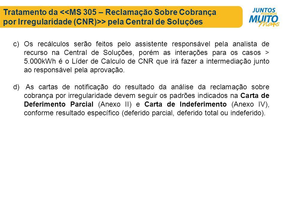 Tratamento da <<MS 305 – Reclamação Sobre Cobrança por Irregularidade (CNR)>> pela Central de Soluções