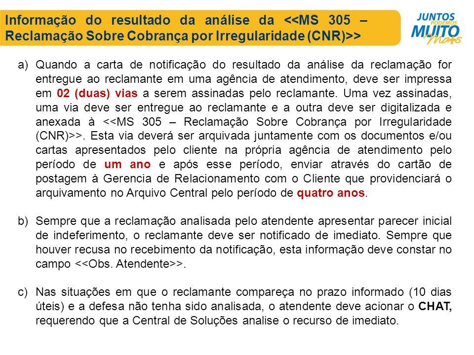 Informação do resultado da análise da <<MS 305 – Reclamação Sobre Cobrança por Irregularidade (CNR)>>