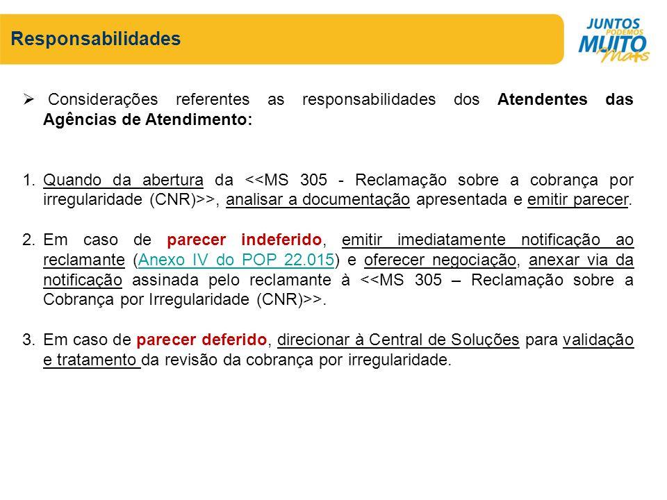 Responsabilidades Considerações referentes as responsabilidades dos Atendentes das Agências de Atendimento: