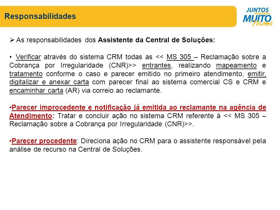 Responsabilidades As responsabilidades dos Assistente da Central de Soluções: