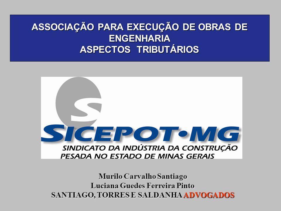ASSOCIAÇÃO PARA EXECUÇÃO DE OBRAS DE ENGENHARIA ASPECTOS TRIBUTÁRIOS