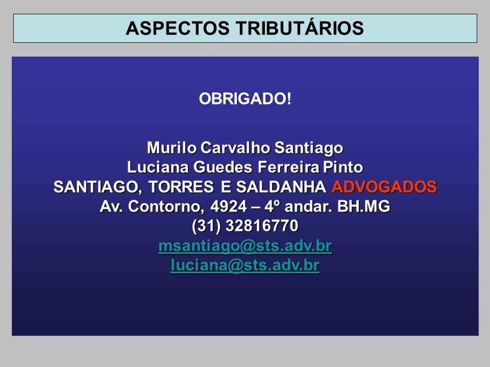 ASPECTOS TRIBUTÁRIOS OBRIGADO! Murilo Carvalho Santiago