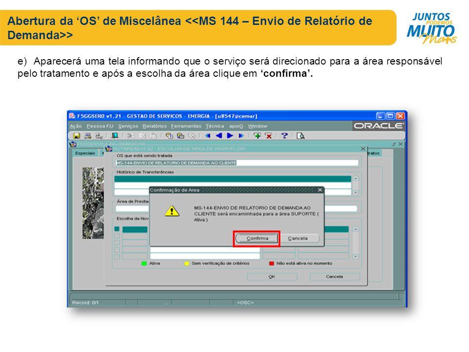 Abertura da 'OS' de Miscelânea <<MS 144 – Envio de Relatório de Demanda>>