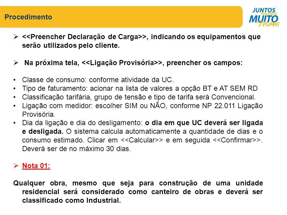 Procedimento <<Preencher Declaração de Carga>>, indicando os equipamentos que serão utilizados pelo cliente.