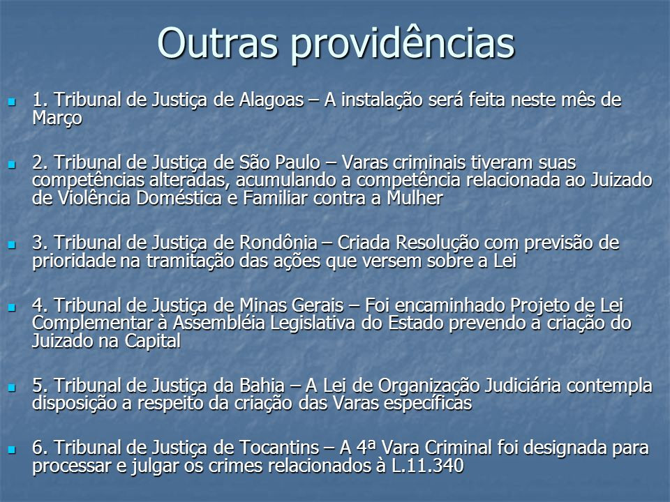 Outras providências 1. Tribunal de Justiça de Alagoas – A instalação será feita neste mês de Março.