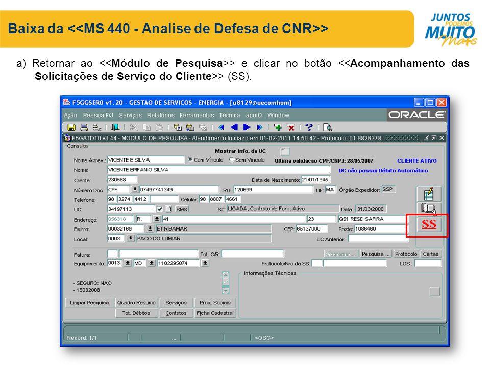 Baixa da <<MS 440 - Analise de Defesa de CNR>>