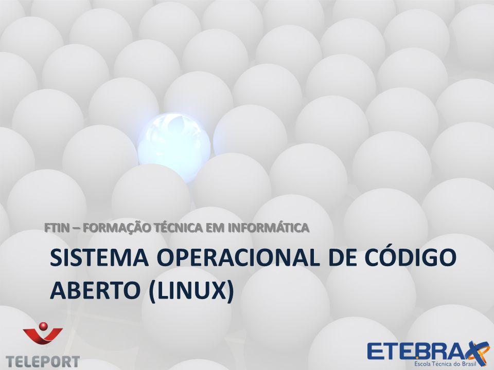 SISTEMA OPERACIONAL DE CÓDIGO ABERTO (LINUX)