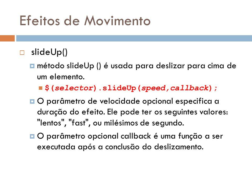 Efeitos de Movimento slideUp()