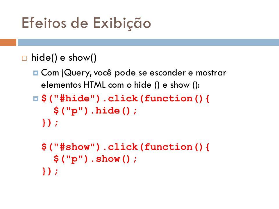 Efeitos de Exibição hide() e show()