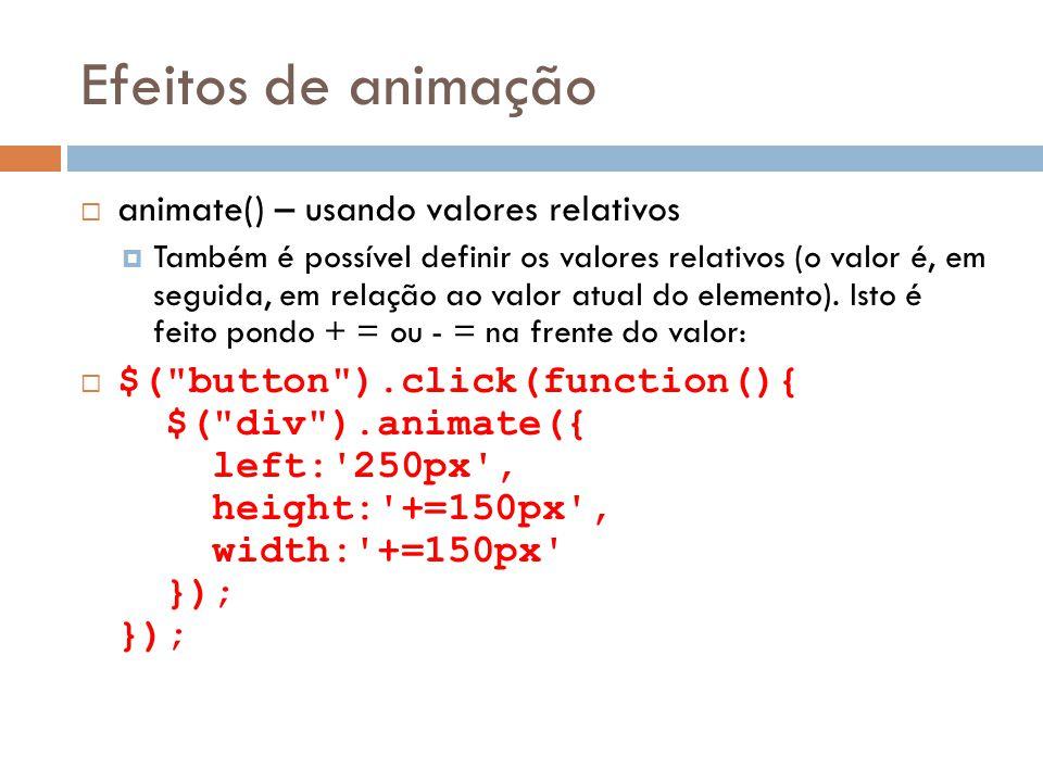 Efeitos de animação animate() – usando valores relativos