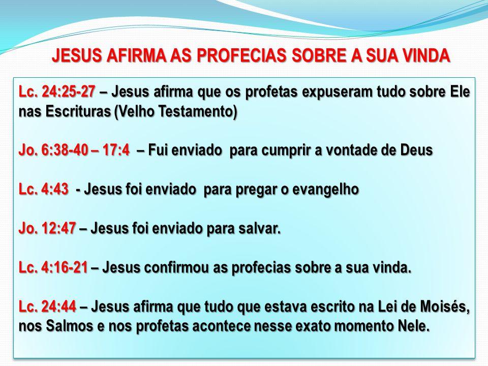 JESUS AFIRMA AS PROFECIAS SOBRE A SUA VINDA