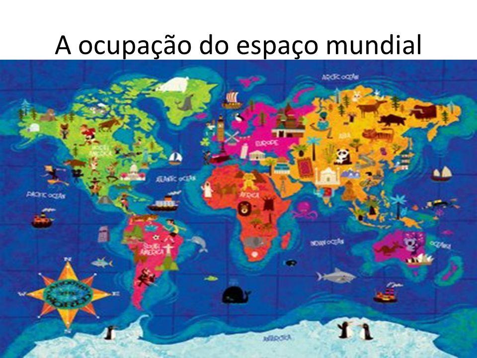 A ocupação do espaço mundial