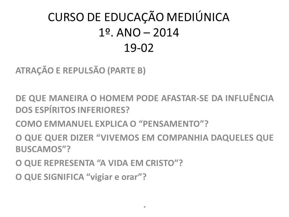 CURSO DE EDUCAÇÃO MEDIÚNICA 1º. ANO – 2014 19-02