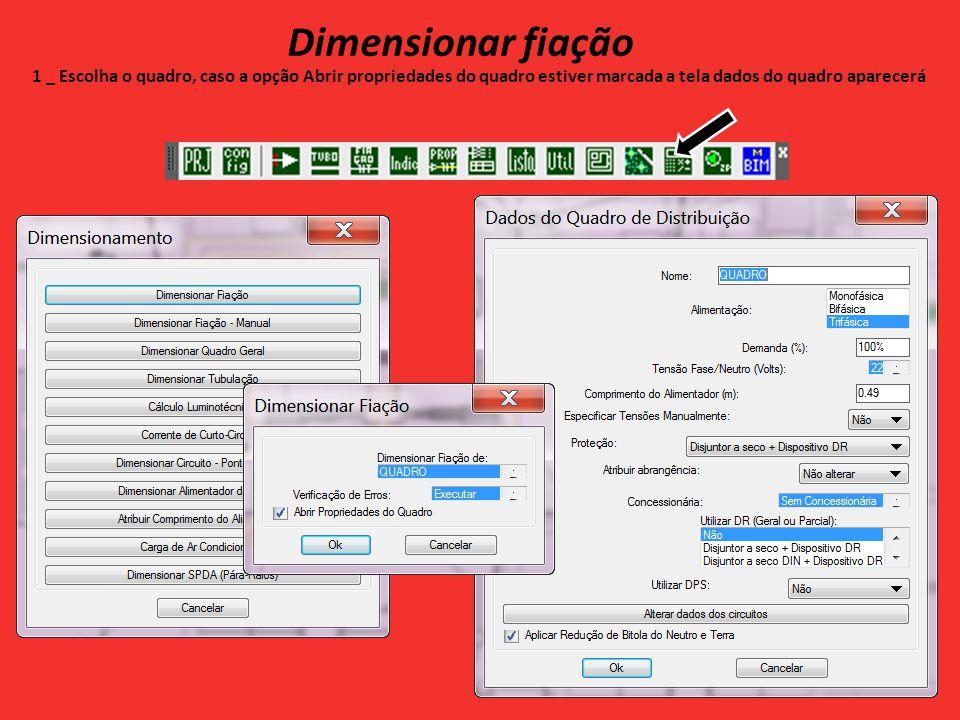 Dimensionar fiação 1 _ Escolha o quadro, caso a opção Abrir propriedades do quadro estiver marcada a tela dados do quadro aparecerá.