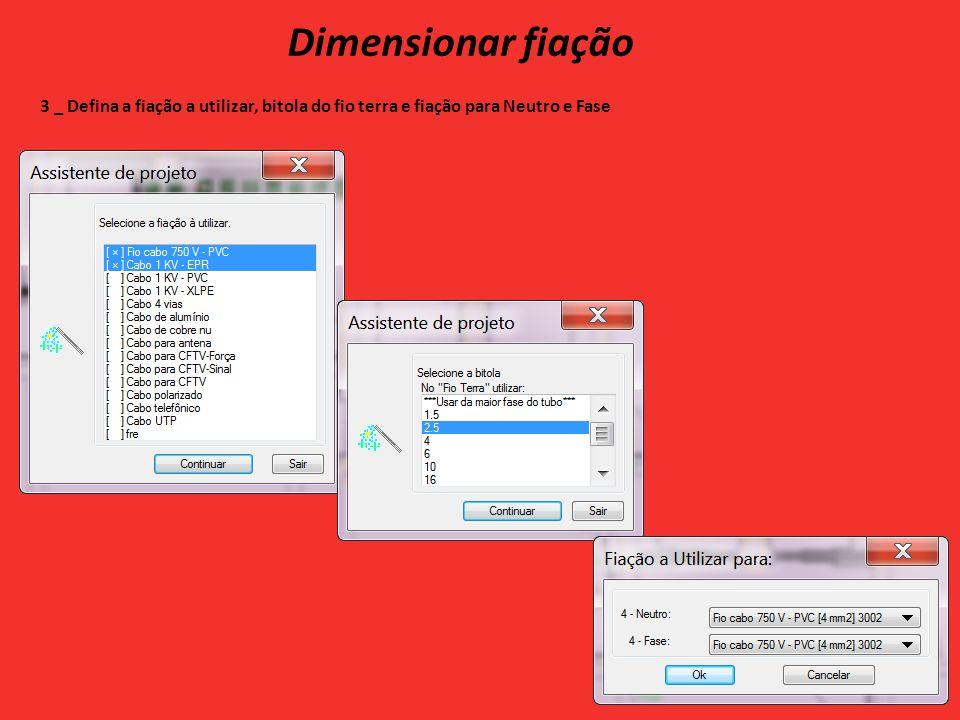 Dimensionar fiação 3 _ Defina a fiação a utilizar, bitola do fio terra e fiação para Neutro e Fase