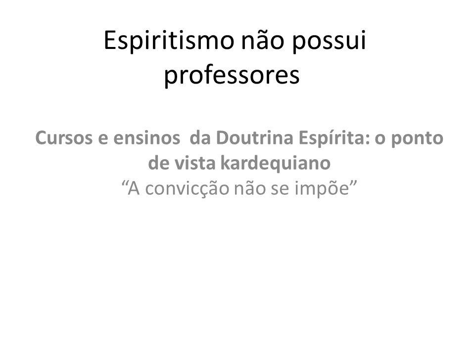 Espiritismo não possui professores
