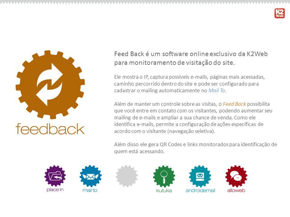 Feed Back é um software online exclusivo da K2Web para monitoramento de visitação do site.