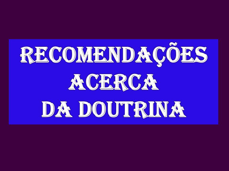 RECOMENDAÇÕES ACERCA DA DOUTRINA