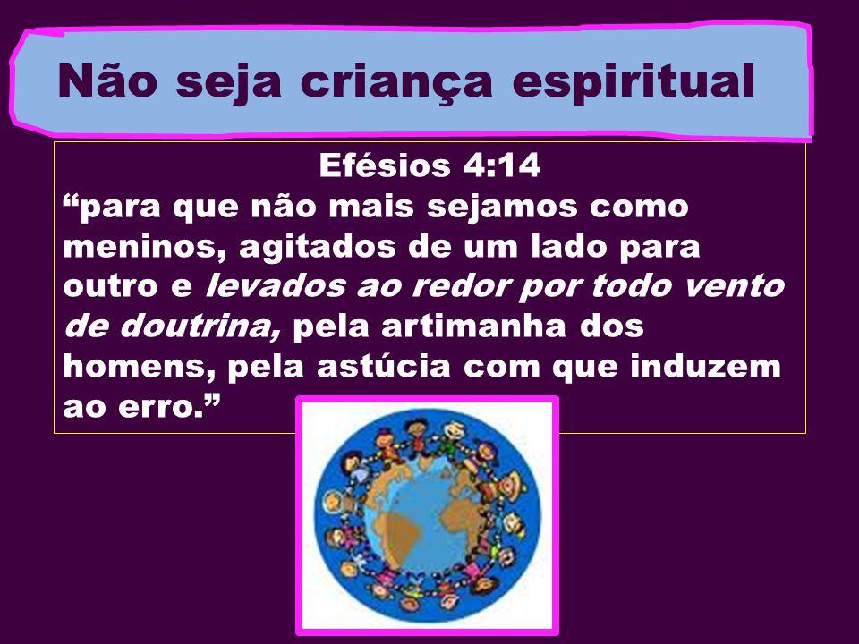 Não seja criança espiritual