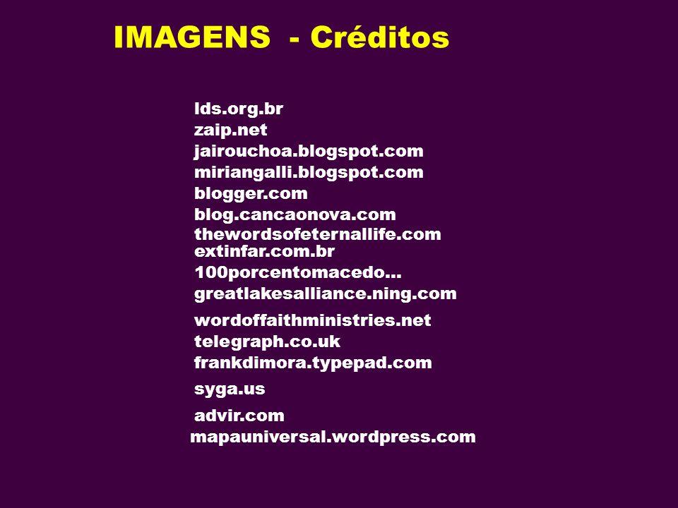 IMAGENS - Créditos lds.org.br zaip.net jairouchoa.blogspot.com