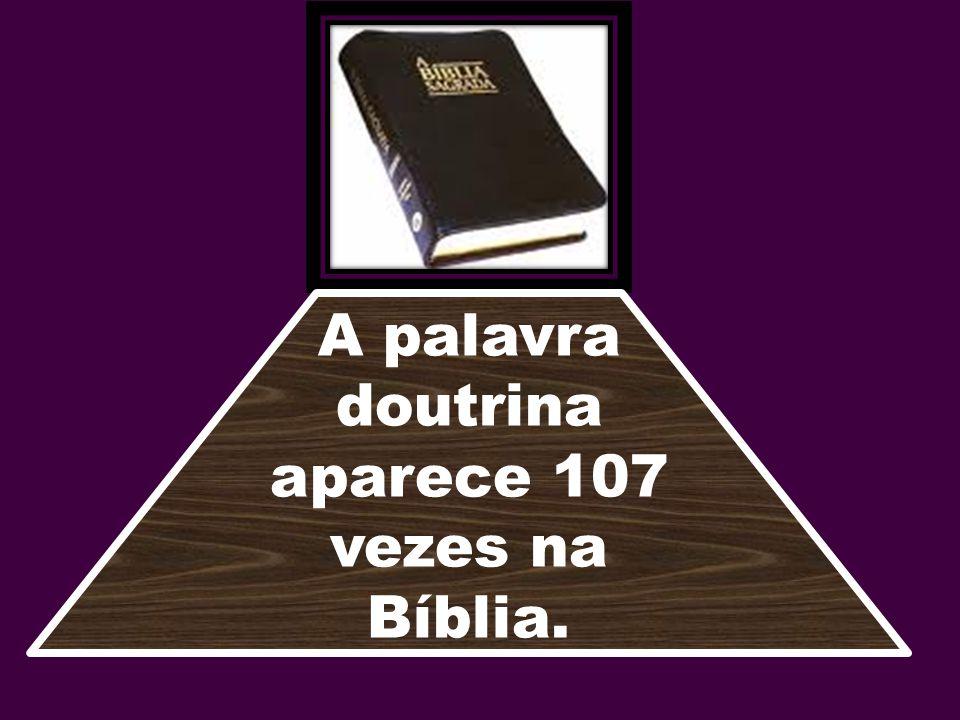aparece 107 vezes na Bíblia.