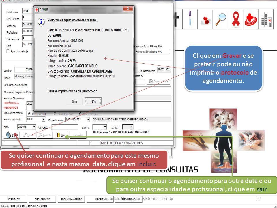 Clique em Gravar e se preferir pode ou não imprimir o protocolo de agendamento.