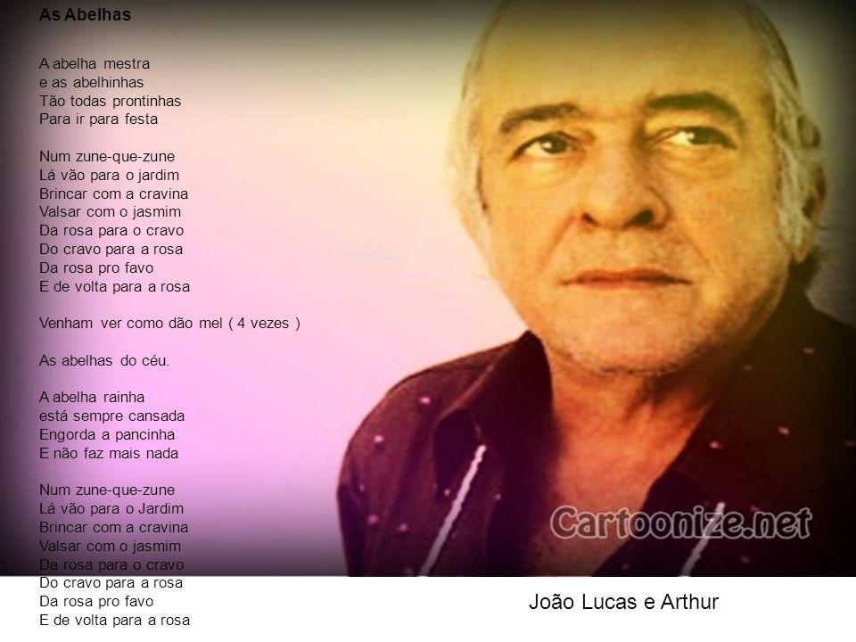 João Lucas e Arthur As Abelhas