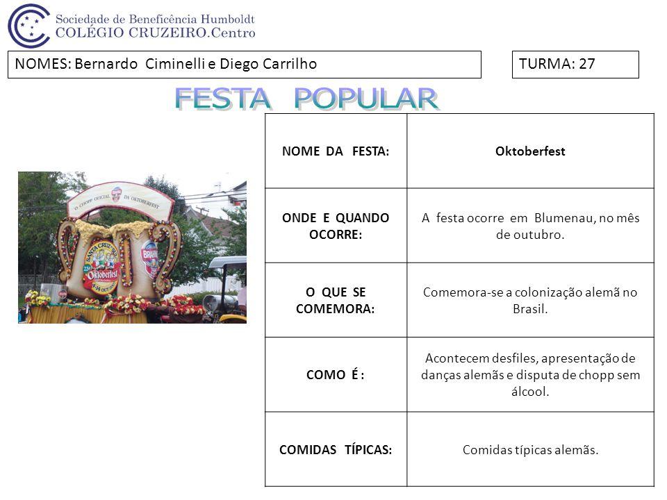 FESTA POPULAR NOMES: Bernardo Ciminelli e Diego Carrilho TURMA: 27