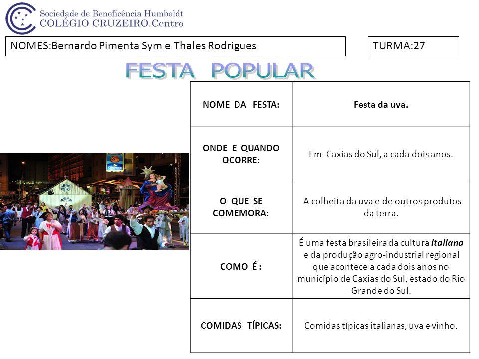 FESTA POPULAR NOMES:Bernardo Pimenta Sym e Thales Rodrigues TURMA:27