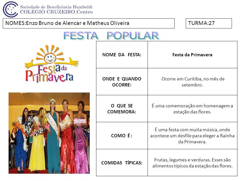 FESTA POPULAR NOMES:Enzo Bruno de Alencar e Matheus Oliveira TURMA:27