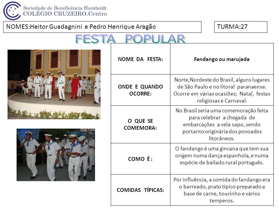 FESTA POPULAR NOMES:Heitor Guadagnini e Pedro Henrique Aragão TURMA:27