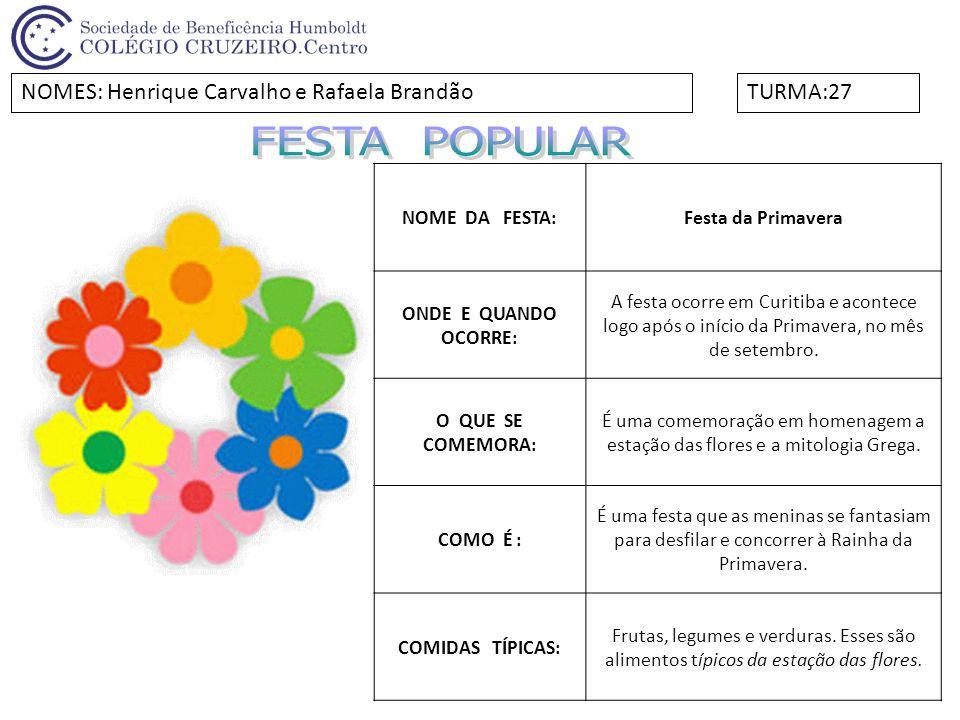 FESTA POPULAR NOMES: Henrique Carvalho e Rafaela Brandão TURMA:27