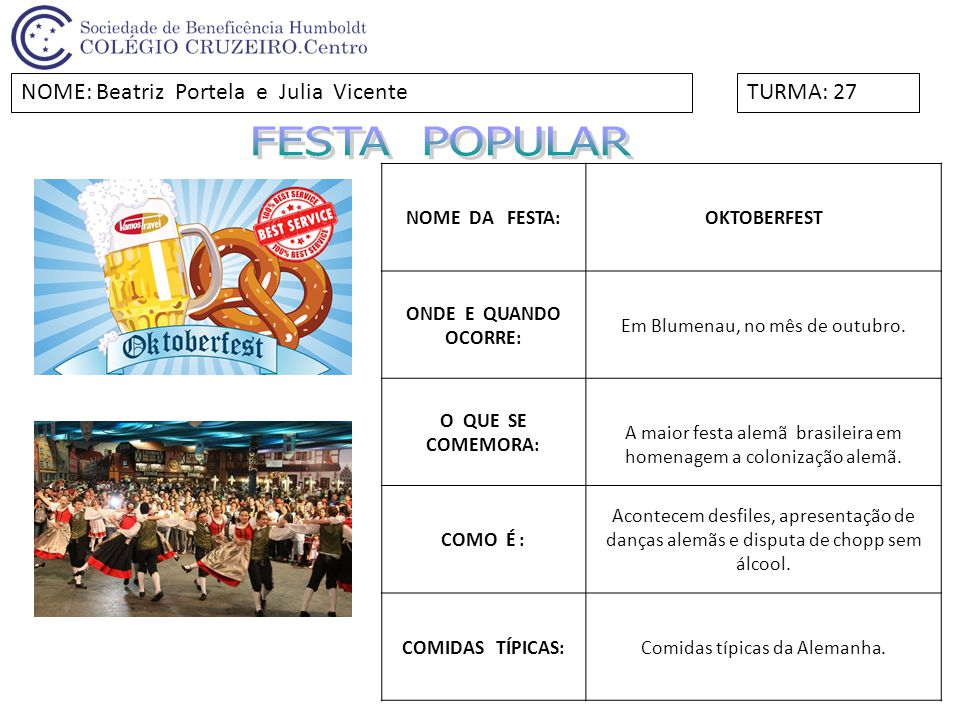 FESTA POPULAR NOME: Beatriz Portela e Julia Vicente TURMA: 27