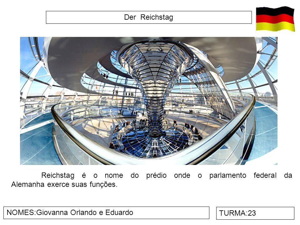 Der Reichstag Reichstag é o nome do prédio onde o parlamento federal da Alemanha exerce suas funções.