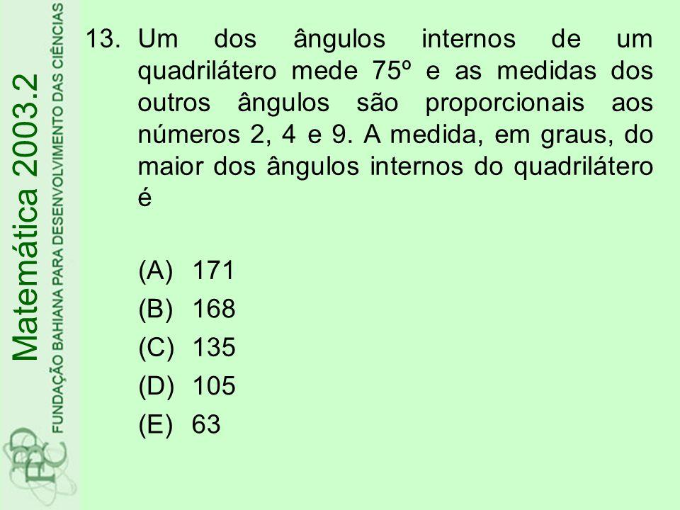 Um dos ângulos internos de um quadrilátero mede 75º e as medidas dos outros ângulos são proporcionais aos números 2, 4 e 9. A medida, em graus, do maior dos ângulos internos do quadrilátero é