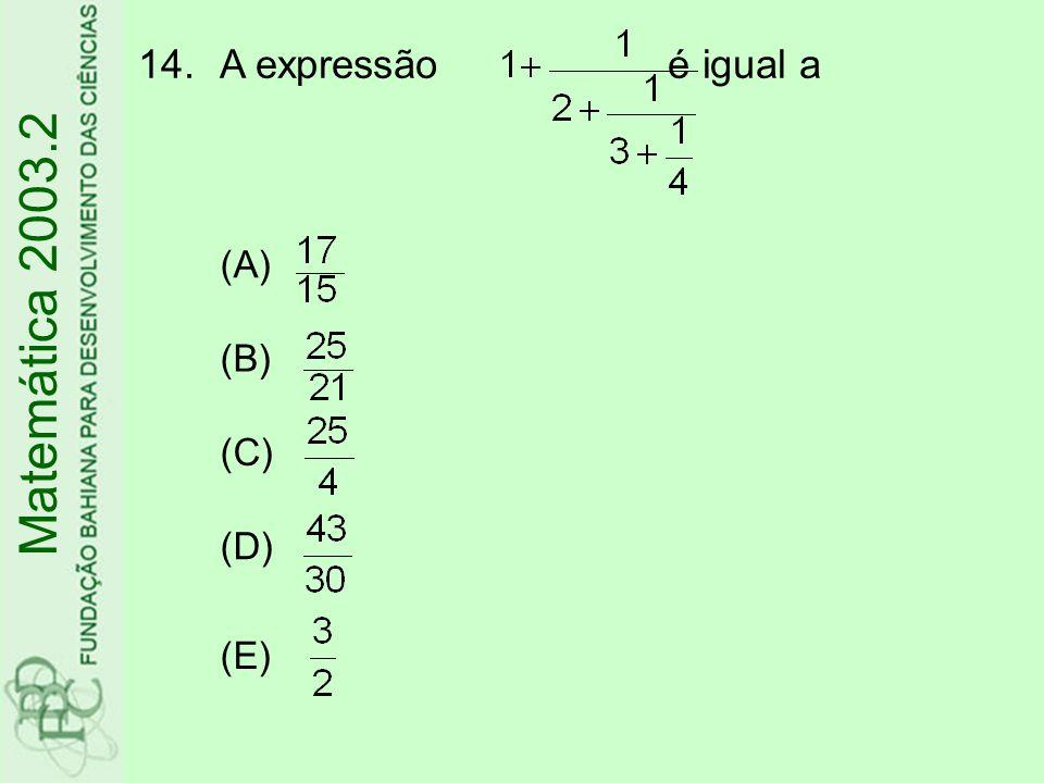 A expressão é igual a (A) (B) (C) (D) (E) Matemática 2003.2