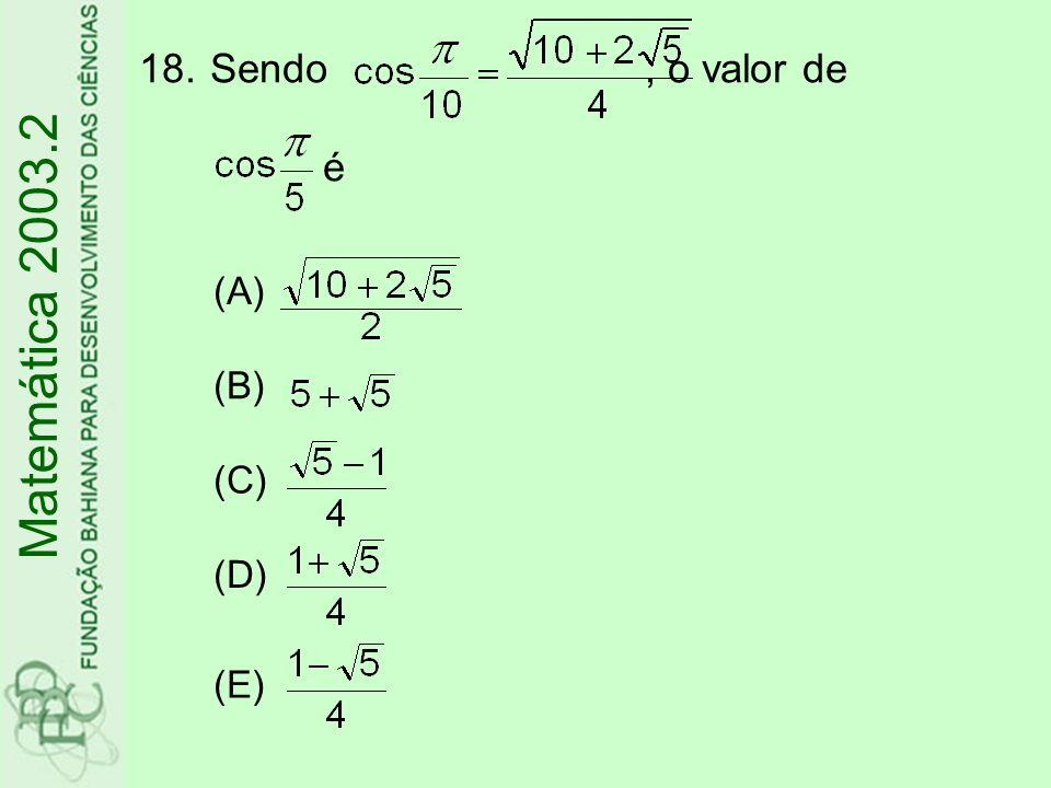 Sendo , o valor de é (A) (B) (C) (D) (E) Matemática 2003.2